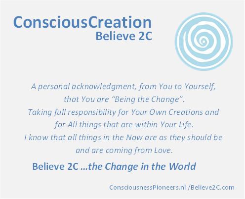 Be the Change; See the change ;Believe2C ; Believe 2C ; Believing is seeing; B2C template  ConsciousCreation; symbol Conscious Creation; Consciousness Pioneers; Spiral Circum point  ;